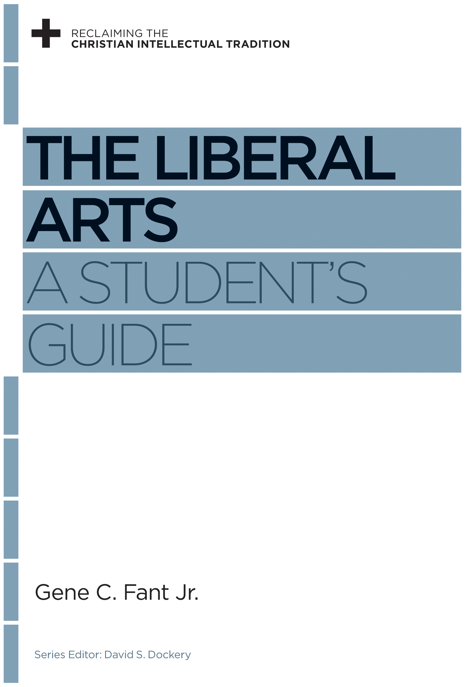 The Liberal Arts A Student's Guide