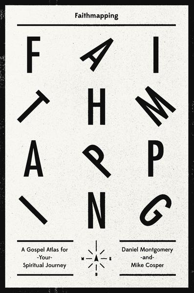 Faithmapping: A Gospel Atlas for Your Spiritual Journey