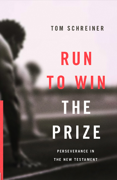 Run to Win the Prize Perseverance in the New Testament