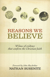 Reasons We Believe (Foreword by John MacArthur): 50 Lines of Evidence That Confirm the Christian Faith