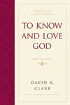 Foundations of Evangelical Theology: To Know and Love God - FET