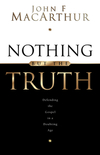 Nothing But the Truth: Upholding the Gospel in a Doubting Age