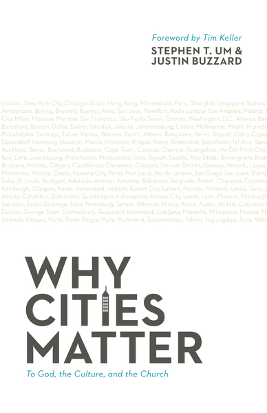 Why Cities Matter To God, the Culture, and the Church