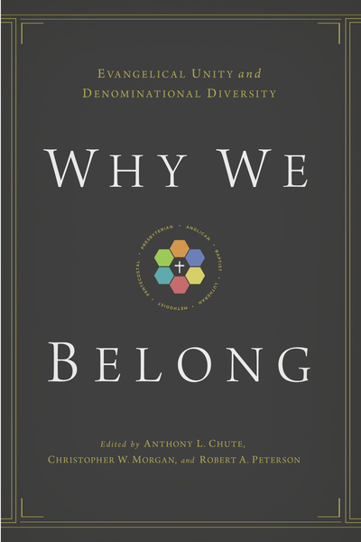 Why We Belong Evangelical Unity and Denominational Diversity