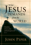 What Jesus Demands from the World (All authority in heaven and on earth has been given to me.: (All authority in heaven and on earth has been given to me. --Jesus)