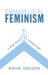 Evangelical Feminism?: A New Path to Liberalism?