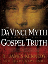 Da Vinci Myth versus the Gospel Truth