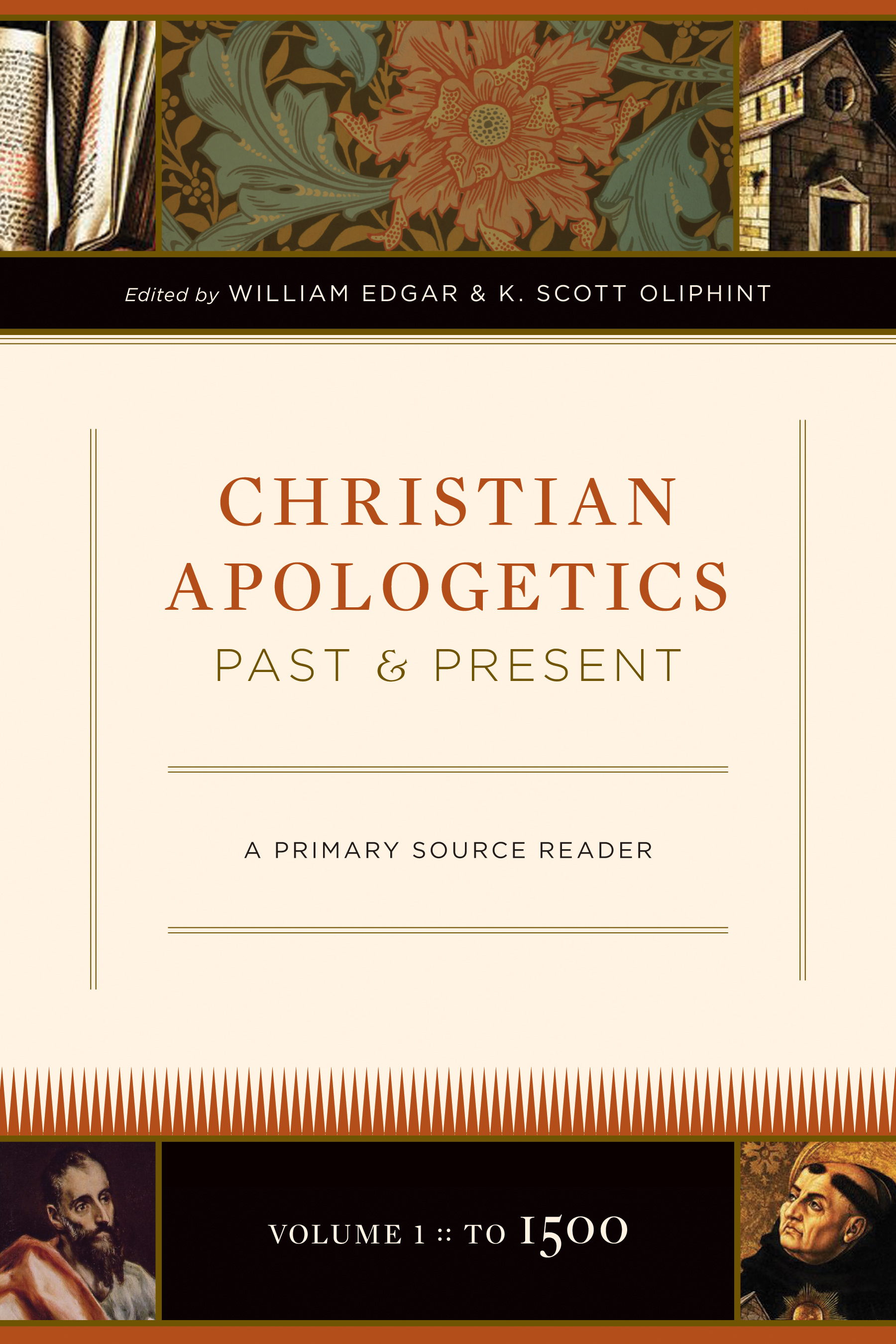 Christian Apologetics Past and Present (Volume 1, To 1500) A Primary Source Reader