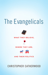 The Evangelicals: What They Believe, Where They Are, and Their Politics