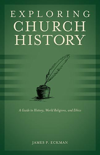 Exploring Church History A Guide to History, World Religions, and Ethics
