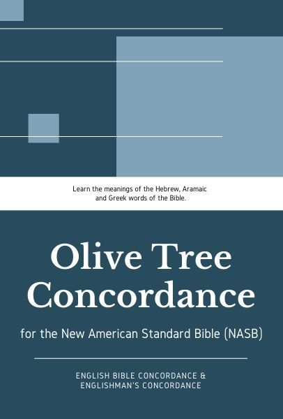 Olive Tree NASB Concordance with NASB (Englishman's and English Bible Concordance)