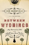 Between Wyomings