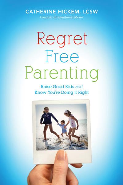 Regret Free Parenting