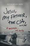 Jesus, My Father, The CIA, and Me