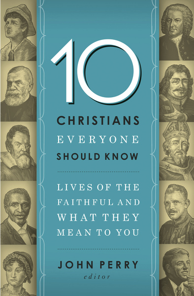 10 Christians Everyone Should Know