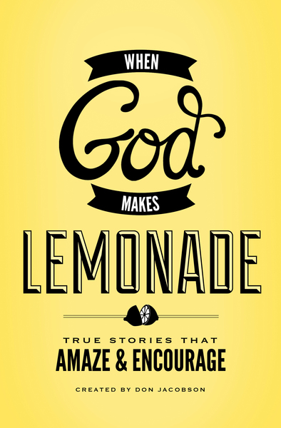 when god makes lemonade by don jacobson    for the olive