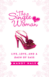 Single Woman: Life, Love, and a Dash of Sass