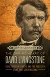 Daring Heart of David Livingstone