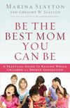 Be the Best Mom You Can Be