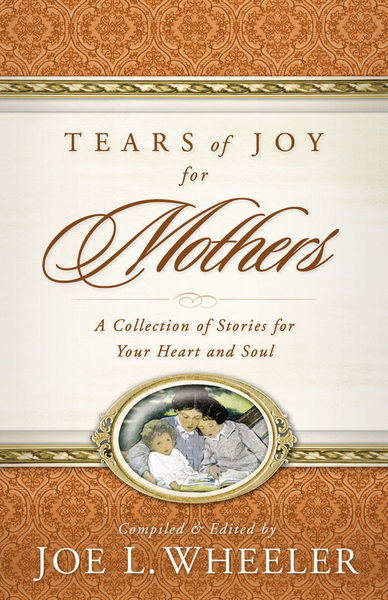 Tears of Joy for Mothers