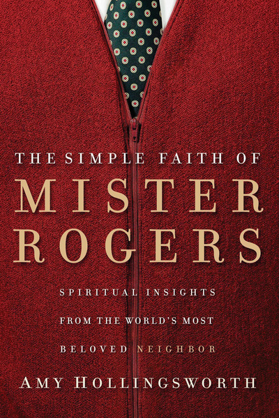 Simple Faith of Mister Rogers