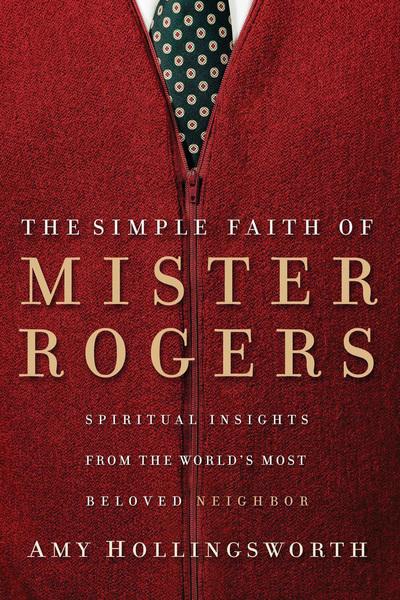 Simple Faith of Mister Rogers