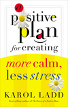 Positive Plan for Creating More Calm, Less Stress