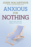 Anxious for Nothing God's Cure for the Cares of Your Soul