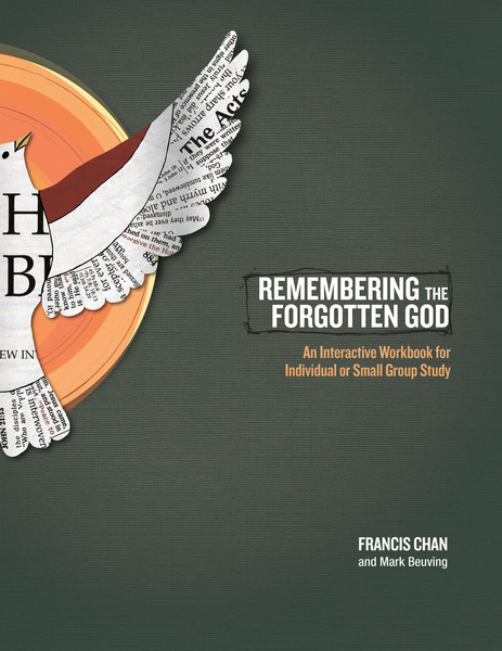 Remembering the Forgotten God An Interactive Workbook for Individual and Small Group Study