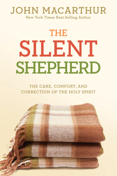 The Silent Shepherd The Care, Comfort, and Correction of the Holy Spirit