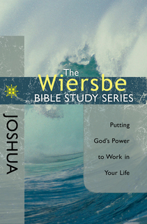 The Wiersbe Bible Study Series: Joshua Putting God's Power to Work in Your Life