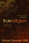 True Religion: Taking Pieces of Heaven to Places of Hell on Earth
