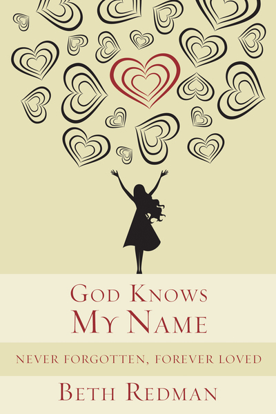 God Knows My Name Never Forgotten, Forever Loved