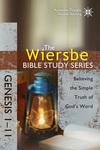 The Wiersbe Bible Study Series: Genesis 1-11: Believing the Simple Truth of God's Word