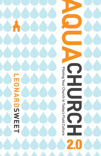 AquaChurch 2.0: Piloting Your Church in Today's Fluid Culture