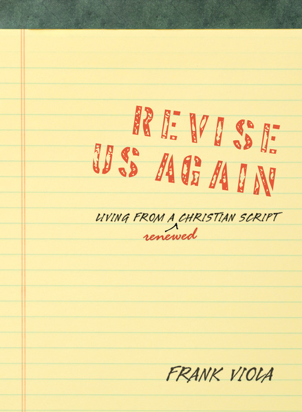 Revise Us Again Living from a Renewed Christian Script