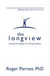 The Longview: Lasting Strategies for Rising Leaders