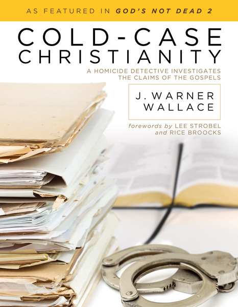 Cold-Case Christianity A Homicide Detective Investigates the Claims of the Gospels