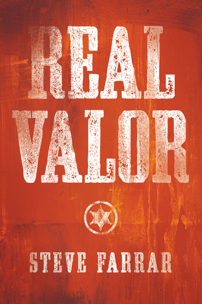 Real Valor: A Charge to Nurture and Protect Your Family