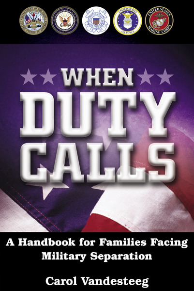 When Duty Calls A Handbook for Families Facing Military Separation