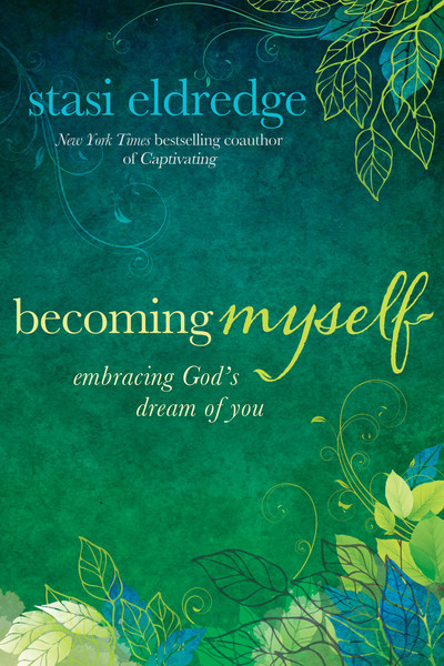 Becoming Myself Embracing God's Dream of You