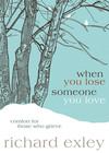 When You Lose Someone You Love: Comfort for Those Who Grieve