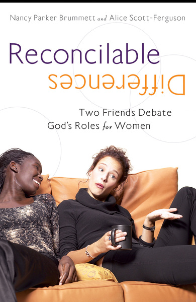 Reconcilable Differences: Two Women Debate God's Roles for Women