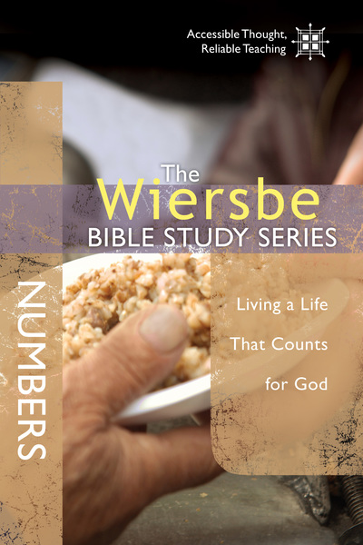 The Wiersbe Bible Study Series: Numbers Living a Life That Counts for God