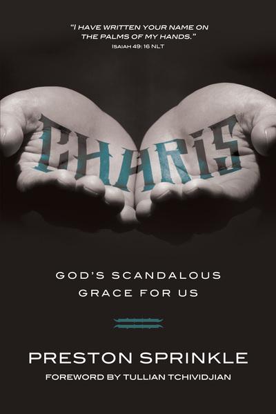 Charis God's Scandalous Grace for Us