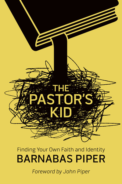 The Pastor's Kid Finding Your Own Faith and Identity