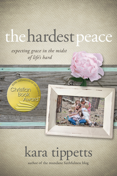 The Hardest Peace Expecting Grace in the Midst of Life's Hard