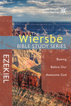 The Wiersbe Bible Study Series: Ezekiel Bowing Before Our Awesome God