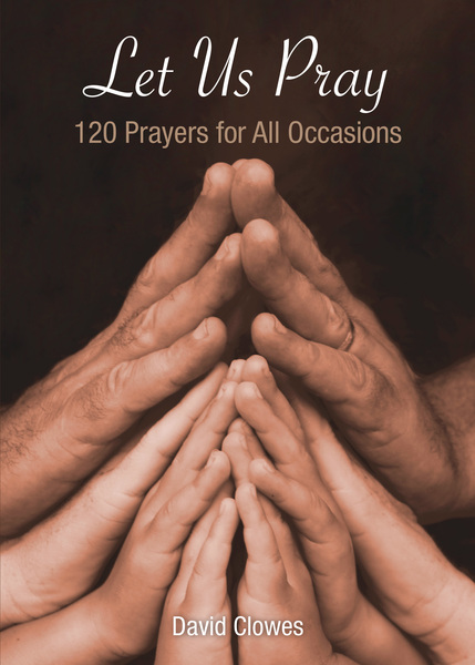 Let Us Pray: 120 Prayers for All Occasions