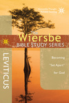 "The Wiersbe Bible Study Series: Leviticus: Becoming ""Set Apart"" for God"
